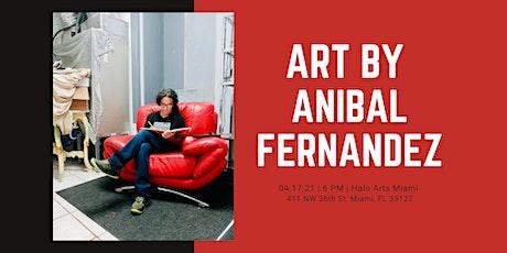 Art by Anibal Fernandez tickets