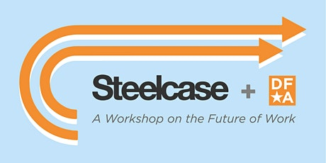 Steelcase + DFA: A Workshop on the Future of Work tickets