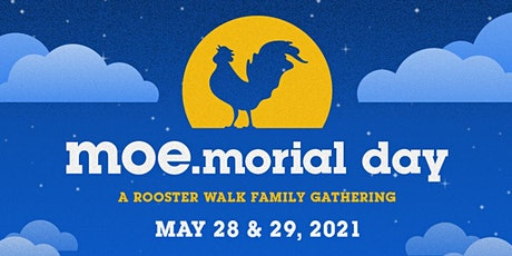 moe.morial day: A Rooster Walk Family Gathering tickets