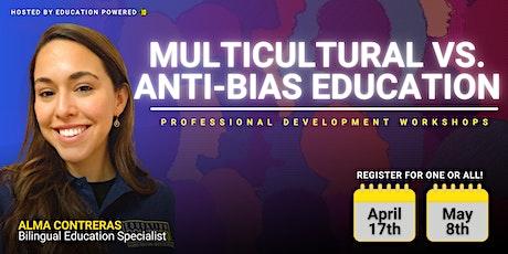 Multicultural vs Anti-Bias Education Professional Development Series tickets