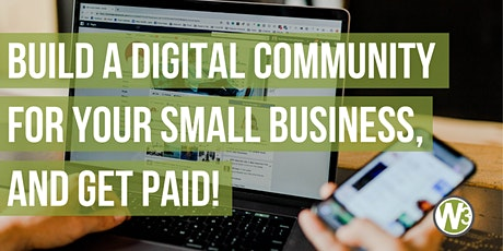 Build a Digital Community for Your Small Business, and Get Paid! (Webinars) tickets