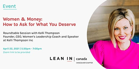 Lean In Vancouver:  Women & Money: How to Ask for What You Deserve tickets