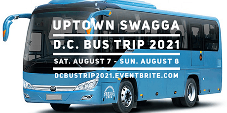 Uptown Swagga DC Bus Trip 2021 tickets