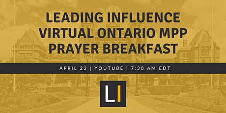 Leading Influence Virtual Ontario MPP Prayer Breakfast tickets