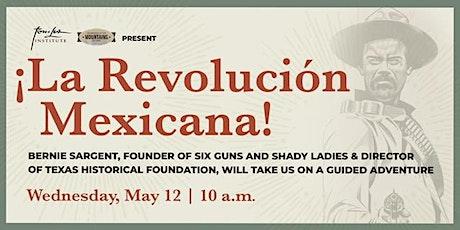 ¡La Revolución  Mexicana! boletos