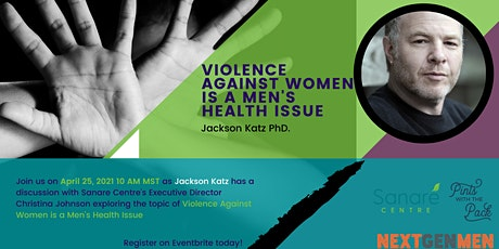Violence Against Women is a Men's Health Issue with Jackson Katz PhD. tickets