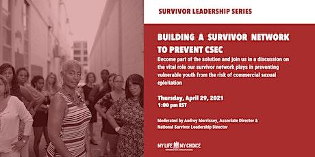 Building a Survivor Network to Prevent CSEC tickets