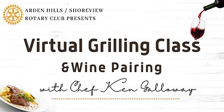 Virtual Grilling & Wine Pairing Demonstration with Chef Ken Galloway tickets