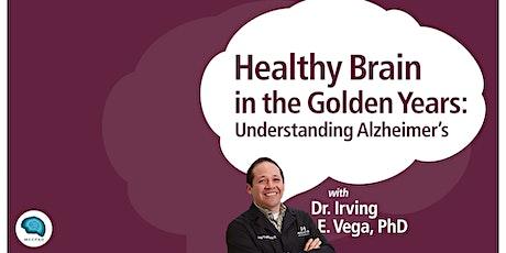 Healthy Brain in the Golden Years: Understanding Alzheimer's with Dr. Irvin tickets