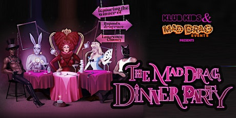 KLUB KIDS LONDON - MAD DRAG DINNER PARTY (Lawrence Chaney) Ages 18+ tickets
