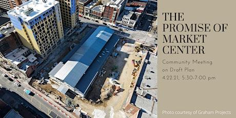 The Promise of Market Center, Strategic Revitalization Plan Public Mtg. tickets