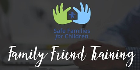 Safe Families Session 2: May Family Friend Training tickets