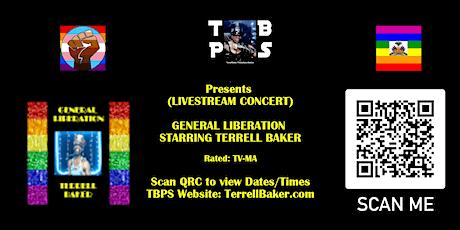 LIVESTREAM CONCERT: GENERAL LIBERATION STARRING TERRELL BAKER CONCERT@TBPS tickets