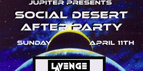 SOCIAL DESERT AFTER PARTY tickets