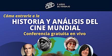 Masterclass gratuita: Cómo entrarle a la Historia y análisis del cine boletos