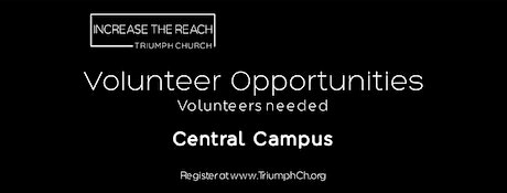 TRIUMPH CHURCH CENTRAL CAMPUS - MINISTRY VOLUNTEERS (APRIL 11, 2021) tickets