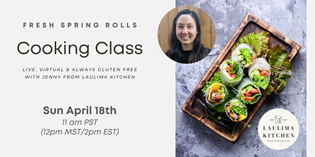 Learn to Make Fresh Spring Rolls at Home! - Gluten Free tickets