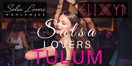 Tulum Salsa Lovers & Elixyr presents: Salsa Class & Social Dancing tickets