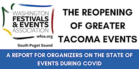 The Reopening of Greater Tacoma Events tickets
