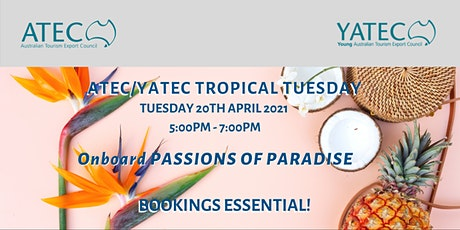 ATEC/YATEC Tropical Tuesday - Onboard PASSIONS OF PARADISE tickets