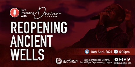 Live Recording with Dunsin Oyekan - Reopening Ancient Wells tickets