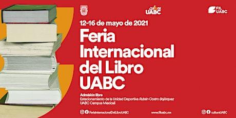 Feria Internacional Del Libro UABC 2021 entradas