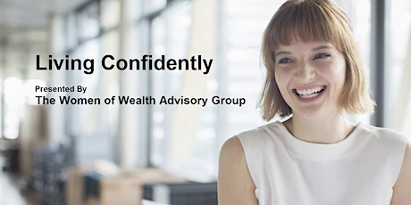 Living Confidently presented by The Women of Wealth Advisory Group tickets