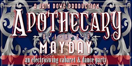 Apothecary Raree: MayDay! tickets