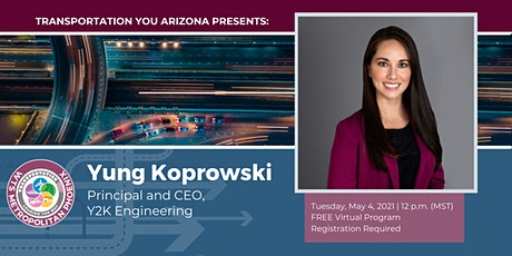 Transportation YOU Arizona Presents: Yung Koprowski, CEO of Y2K Engineering tickets