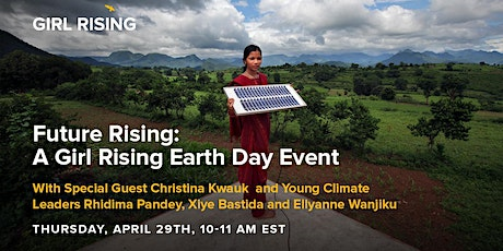 Future Rising: A Girl Rising Earth Day Event tickets