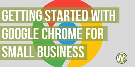 Getting Started with Google Chrome for Small Business (Webinar) tickets