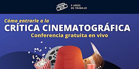 Masterclass gratuita: Cómo entrarle a la Crítica cinematográfica boletos