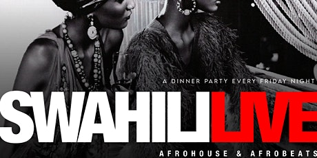 Swahili Live Fridays | AfroHouse & AfroBeats - Dinner Social tickets