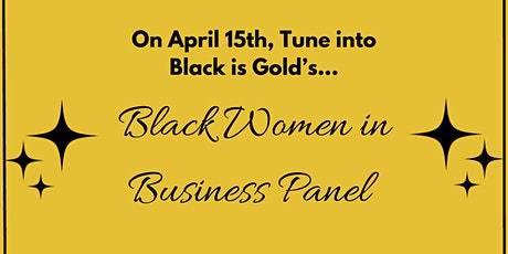 Black Is Gold: Black Women in Business Event tickets