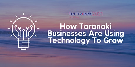 How Taranaki Businesses Are Using Technology To Grow tickets