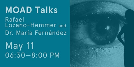 MOAD Talks with Rafael Lozano-Hemmer and Dr. María Fernández tickets