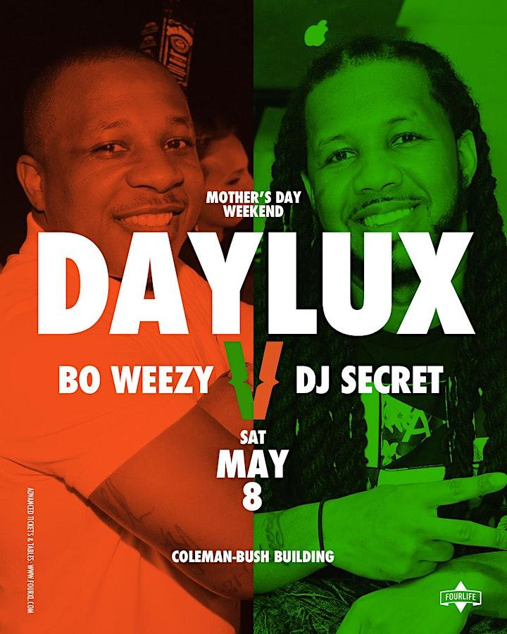 #DAYLUX Bo Weezy VS DJ Secret - Your Best Friend's Favorite Day Party! image