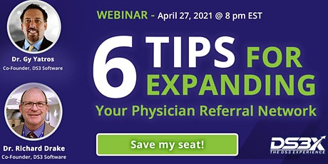 Webinar: 6 Tips for Expanding Your Physician Referral Network tickets