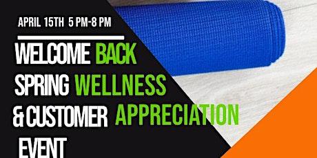Welcome Back Spring Wellness & Customer Appreciation Event tickets