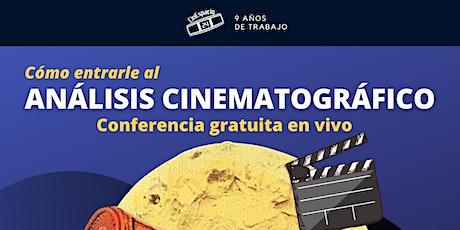 Masterclass gratuita: Cómo entrarle al Análisis cinematográfico entradas
