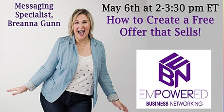 5.6.21 Networking & Training - How to Create a Free Offer that Sells tickets