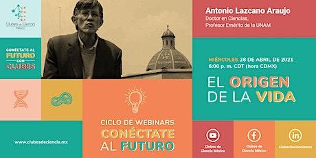 El origen de la vida, Dr. Antonio Lazcano bilhetes