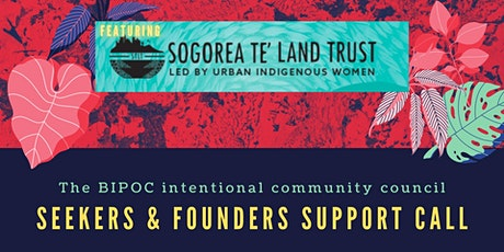 BIPOC Intentional Community Council - Seekers & Founders Support Call tickets