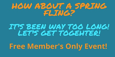 Spring Fling! Free- Members Only Event tickets