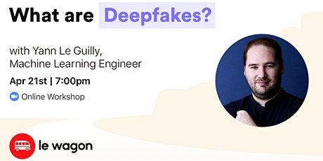 What are Deepfakes? - Talk with a Machine Learning Engineer tickets