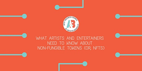What Artists & Entertainers Need to Know about Non-fungible tokens (NFTs) tickets
