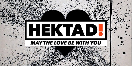 HEKTAD!, May the Love be with You - Opening Reception tickets