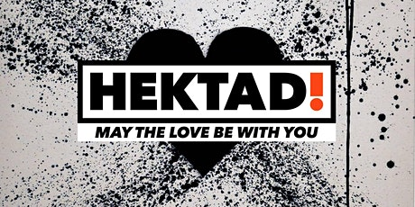 HEKTAD!, May the Love be with You - Exhibition Viewing tickets