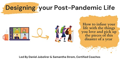 Designing Your Post-Pandemic Life Workshop tickets