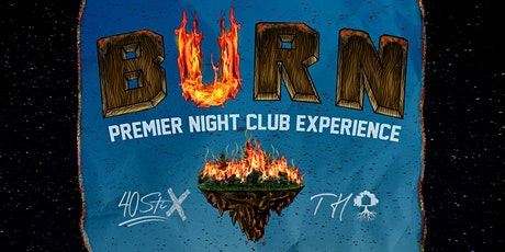 "BURN ""Premier Nightclub Experience"" tickets"